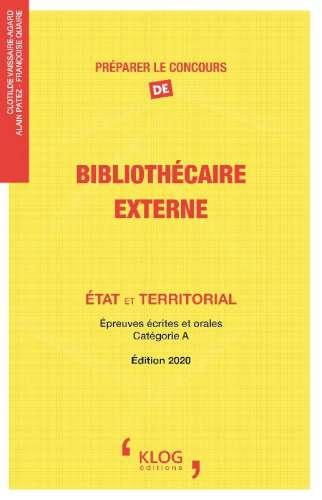 Préparer le concours de bibliothécaire : externe : État et territorial : épreuves écrites et orales, catégorie A | Vaissaire-Agard, Clotilde (1967-....)
