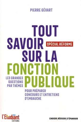 Tout savoir sur la fonction publique : spécial réforme | Gévart, Pierre (1952-) - Auteur