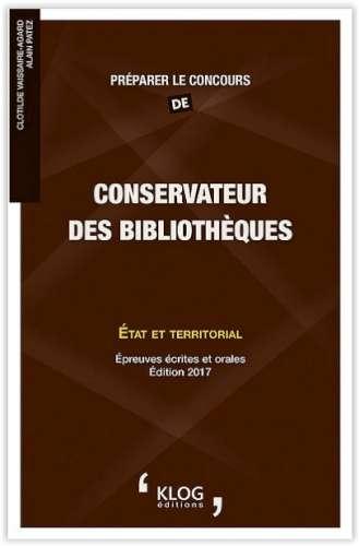Préparer le concours de conservateur des bibliothèques : État et Territorial : épreuves écrites et orales : catégorie A | Vaissaire-Agard, Clotilde (1967-) - Auteur