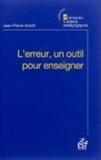 L'erreur, un outil pour enseigner | Astolfi, Jean-Pierre (1943-2009)