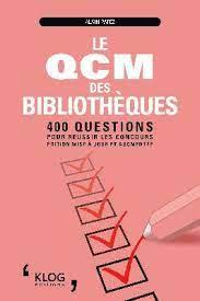 Le QCM des bibliothèques : 400 questions pour réussir les concours   Patez, Alain (1959-) - Auteur