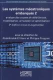 Les systèmes mécatroniques embarqués. 2, Analyse des causes de défaillances, modélisation, simulation et optimisation  