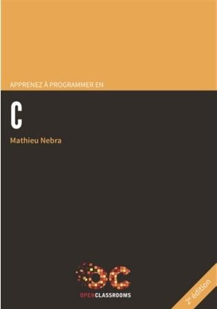 Apprenez à programmer en C | Nebra, Mathieu (1985-....)
