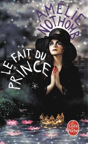 Le fait du prince : roman | Nothomb, Amélie (1966-) - Auteur