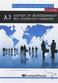Gestion et développement des ressources humaines : A3 : BTS assistant de gestion PME-PMI 2e année |