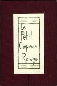Le petit chaperon rouge : [une imagerie d'après un conte de Perrault] |