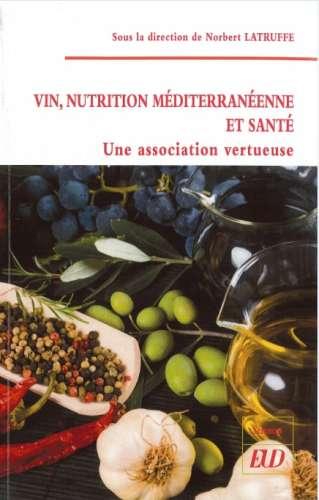 Vin, nutrition méditerranéenne et santé : une association vertueuse |