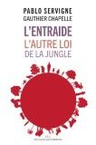 L'entraide : l'autre loi de la jungle | Servigne, Pablo (1978-....)