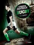 La prépa physique rugby : le développement de la force | Mondenx, Xavier