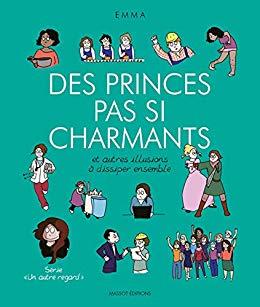 Des princes pas si charmants : et autres illusions à dissiper ensemble |